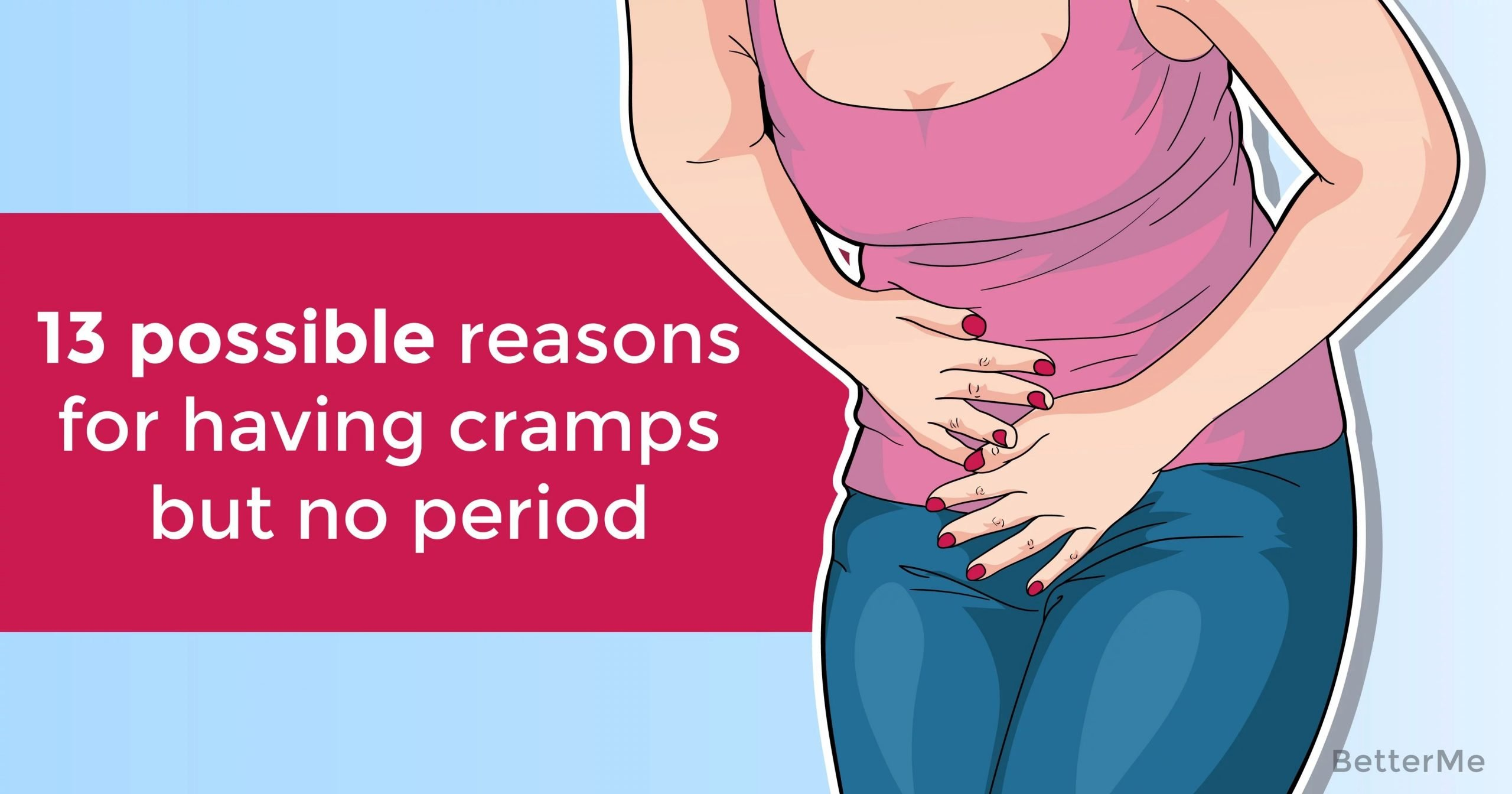 13 possible reasons for having cramps but no period