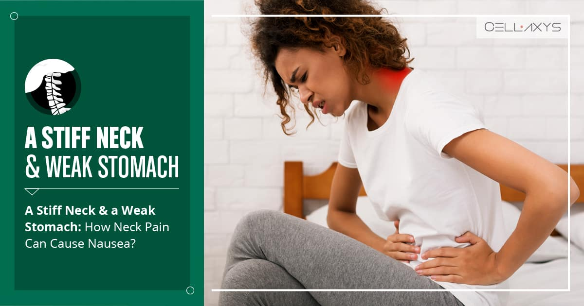 A Stiff Neck & A Weak Stomach: How Neck Pain Can Cause ...