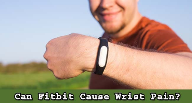 can fitbit cause wrist pain your fitness radar