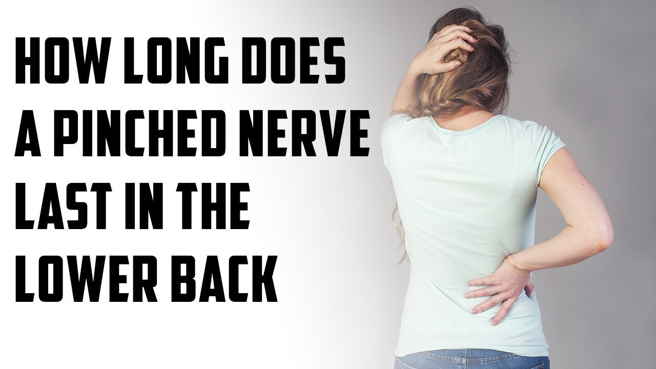 How long does a pinched nerve last in lower back