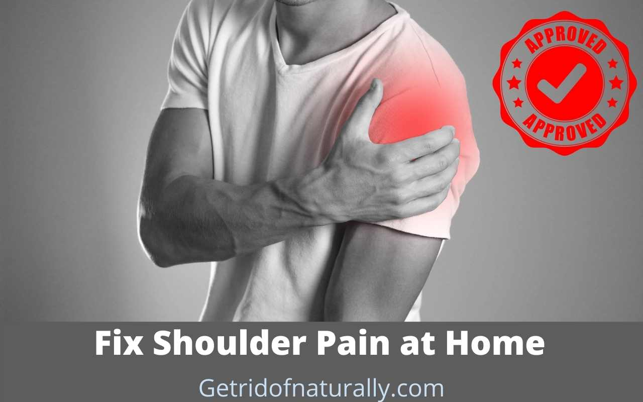 How To Get Rid Of Shoulder Pain At Home: Powerful Solution