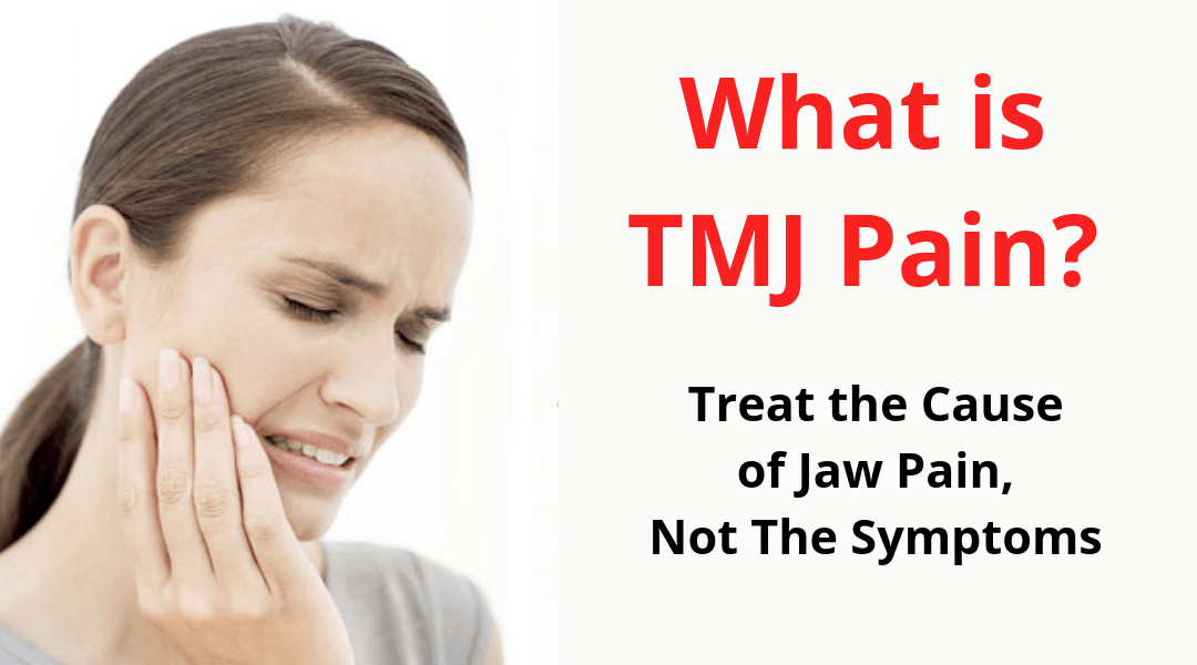 What is TMJ Pain? Treat the Cause of Jaw Pain, Not the ...